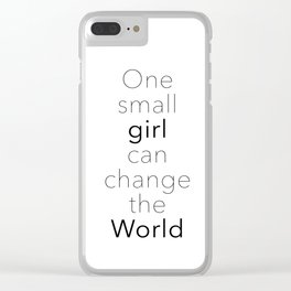 One Small Girl Can Change The World Clear iPhone Case