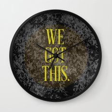 We Got This Wall Clock