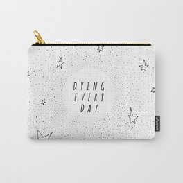 Dying Every Day - White Carry-All Pouch