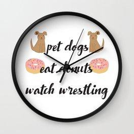 Pet Dogs, Eat Donuts, Watch Wrestling Wall Clock