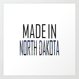 Made In North Dakota Art Print