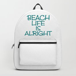 Beach Life is Alright Backpack