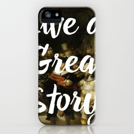 LIVE A GREAT STORY iPhone Case