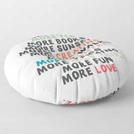 Good vibes quote, more sleep, dreaming, road trips, love, fun, happy life, lettering, laughter Floor Pillow