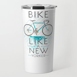 Bike like a new yorker Travel Mug