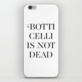 BOTTICELLI IS NOT DEAD iPhone Skin