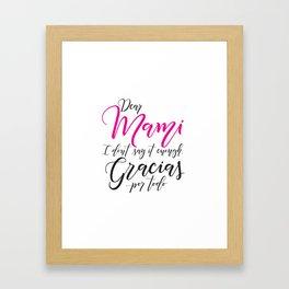 Dear Mami, Dear Mom Framed Art Print
