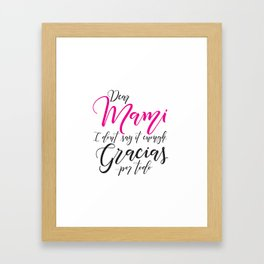 Dear Mami, Dear Mom Framed Art Print