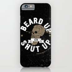 BEARD UP. OR SHUT UP. Slim Case iPhone 6s