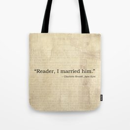 Reader I Married Him, Jane Eyre Conclusion Quote Tote Bag