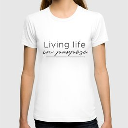 Live in Purpose T-shirt