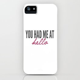You had me iPhone Case