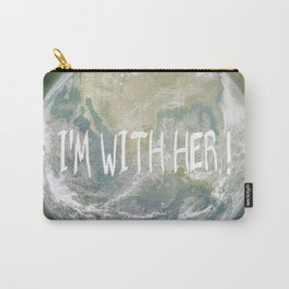 Earth Day - I'm with her! Carry-All Pouch