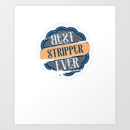 Best Stripper Ever Art Print