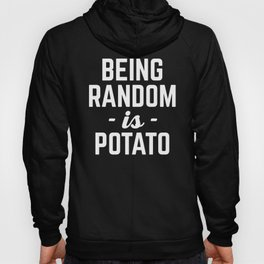 Being Random Funny Quote Hoody