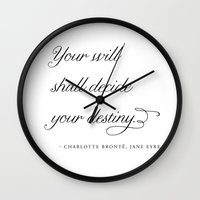 jane eyre Wall Clocks featuring Your will shall decide your destiny - Charlotte Brontë, Jane Eyre    by Lovely Clusters