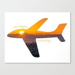 Catch Flights, Not Feelings - Portugal Canvas Print