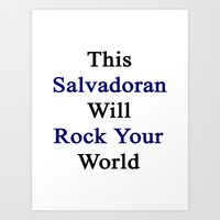 This Salvadoran Will Rock Your World  Art Print