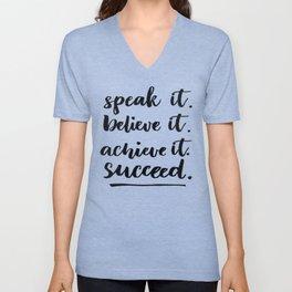 Speak It Believe It Achieve It Succeed Startup Quote Unisex V-Neck