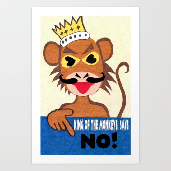 Monkey king says No! Art Print