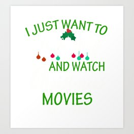 I Just Want to Bake Stuff and Watch Christmas movies Art Print