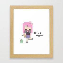 $h!=+ happens Framed Art Print