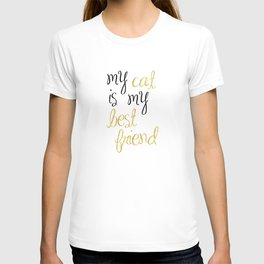 My cat is my best friend T-shirt