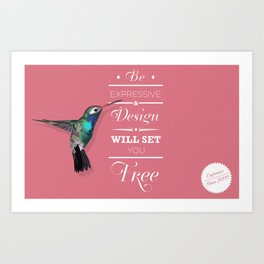Design Will Set You Free Art Print