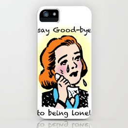 say good-bye iPhone Case