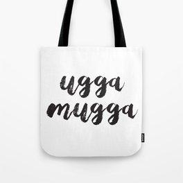 Ugga Mugga Tote Bag