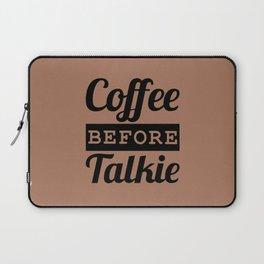 Coffee Before Talkie Laptop Sleeve