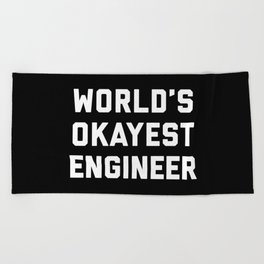 World's Okayest Engineer Funny Quote Beach Towel
