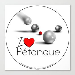 I love Pétanque Canvas Print