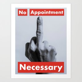 No Appointment Necessary Art Print