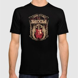 I know it's only Rock n Roll T-shirt