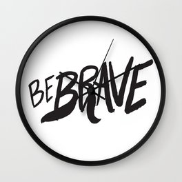 Be Brave Lettering Wall Clock