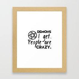 Demons I get Framed Art Print