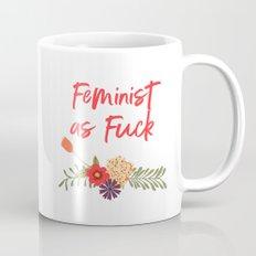 Feminist as Fuck (Uncensored Version) Mug