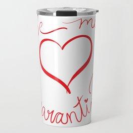Be My Quarantine Valentine Travel Mug