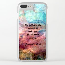 Rumi Motivational Quote Everything in the universe is within you Clear iPhone Case