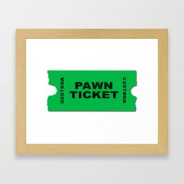 Pawn Ticket Framed Art Print
