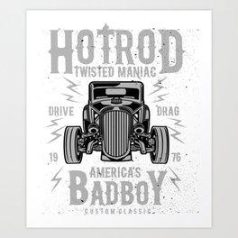 Hod Rod Twisted Maniac America's Bad Boy Art Print