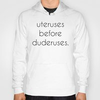 parks and recreation Hoodies featuring uteruses before duderuses, leslie knope- parks and recreation  by Illustrated by Jenny