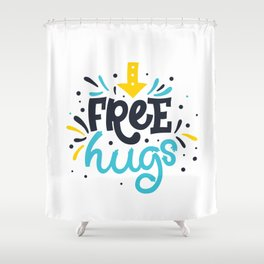 FREE HUGS. Bright lettering. Shower Curtain