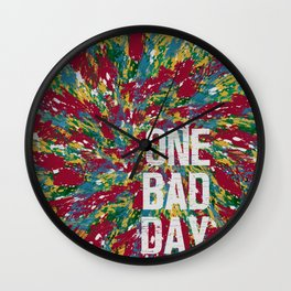 One Bad Day Wall Clock