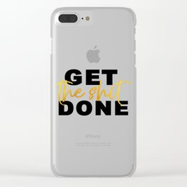 Get the Shit Done Motivational Clear iPhone Case