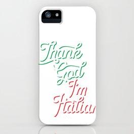 Italian Pride - Thank God Italian iPhone Case