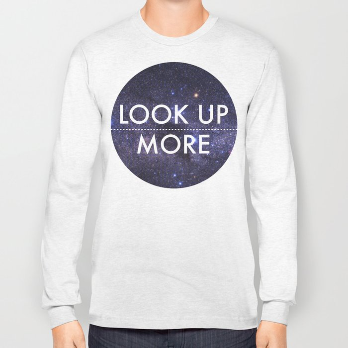 Look Up More Long Sleeve T-shirt