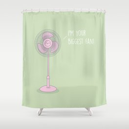 I'm Your Biggest Fan #kawaii #fan Shower Curtain