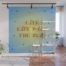 living life to the fullest  Wall Mural